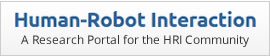 Human-Robot Interaction  A Research Portal for the HRI Community
